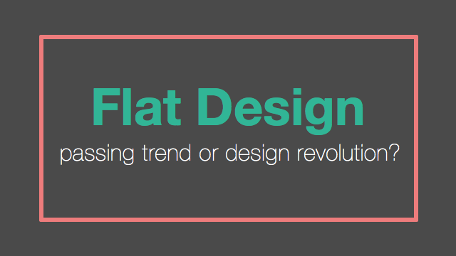 Flat Design: Trend or Revolution?